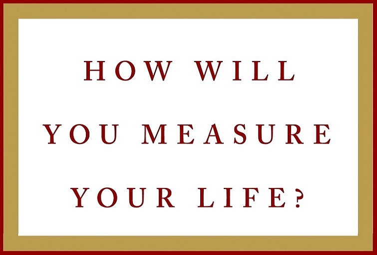 How will you measure your business and life
